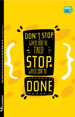 Tập SV 200 Trang - Don't Stop When You'Re Tired*Stop When You'Re Done