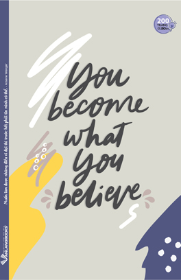 Tập SV 200 Trang - You Become What You Believe